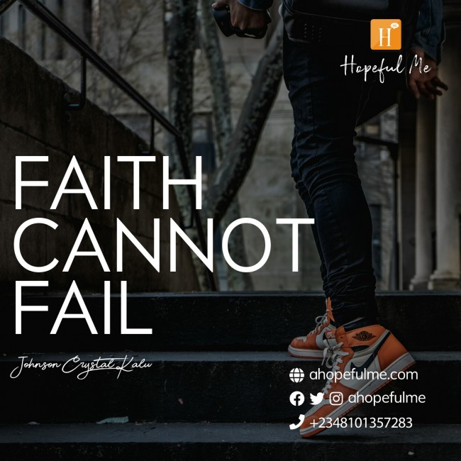 Faith cannot fail