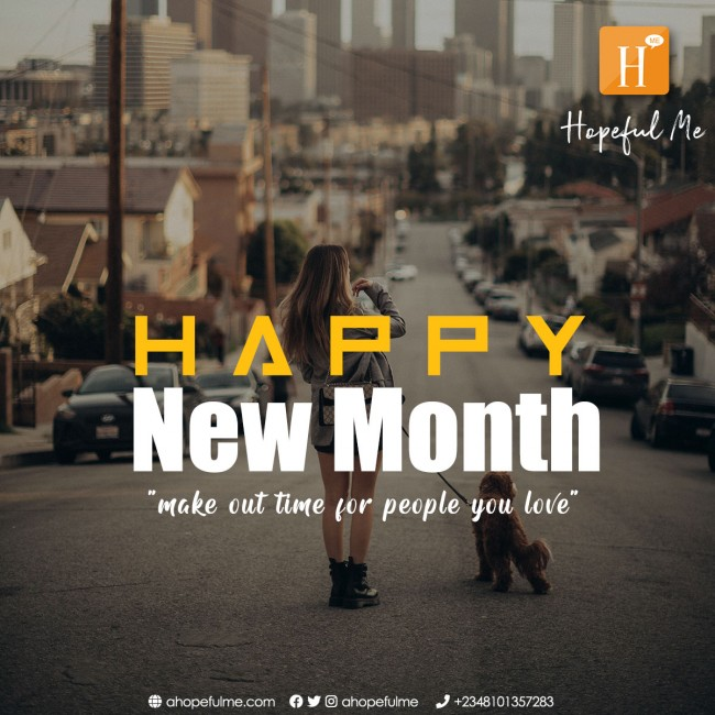 Happy New month from Hopeful Me.