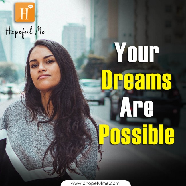 Your Dreams Are Possible