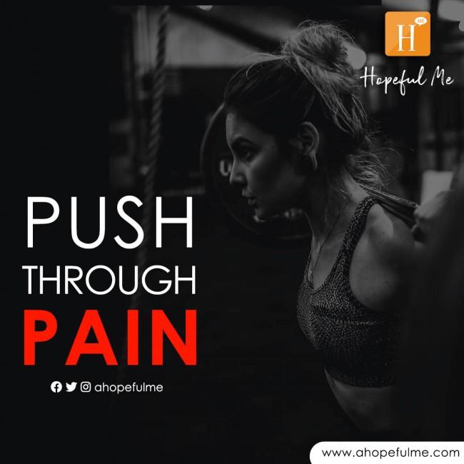 Push through pain