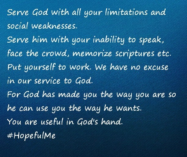 Serve God with your limitations