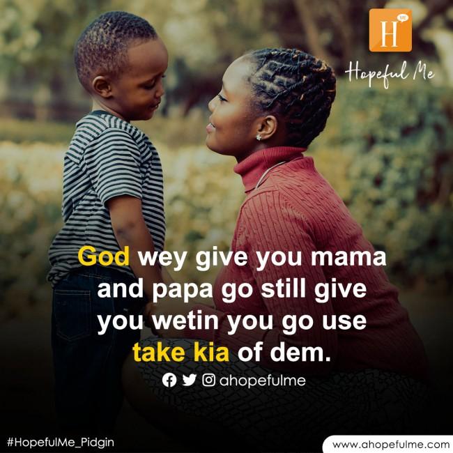 We go take Kia of our parents