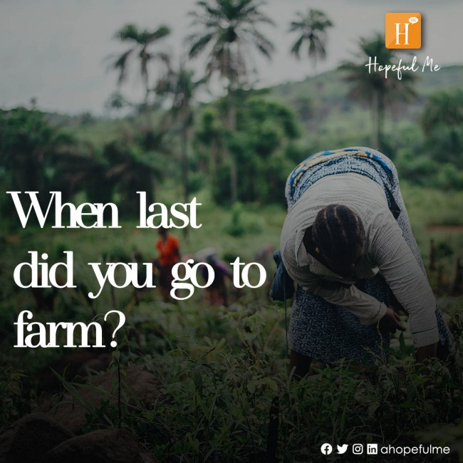 When last did you go to Farm?