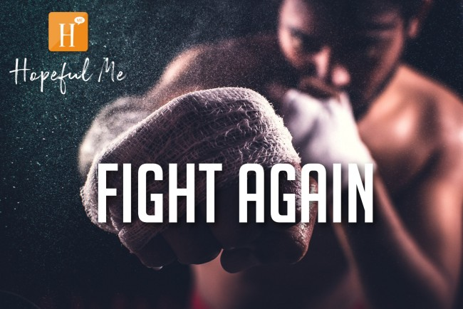 FIGHT AGAIN