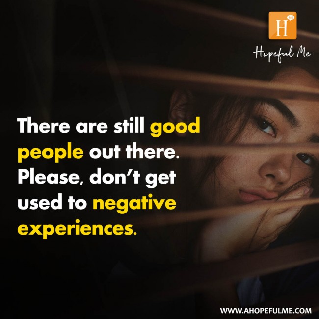 Don't get used to negative experiences