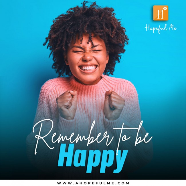 Remember to be Happy