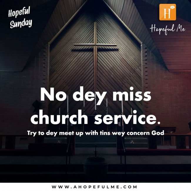 No dey miss church