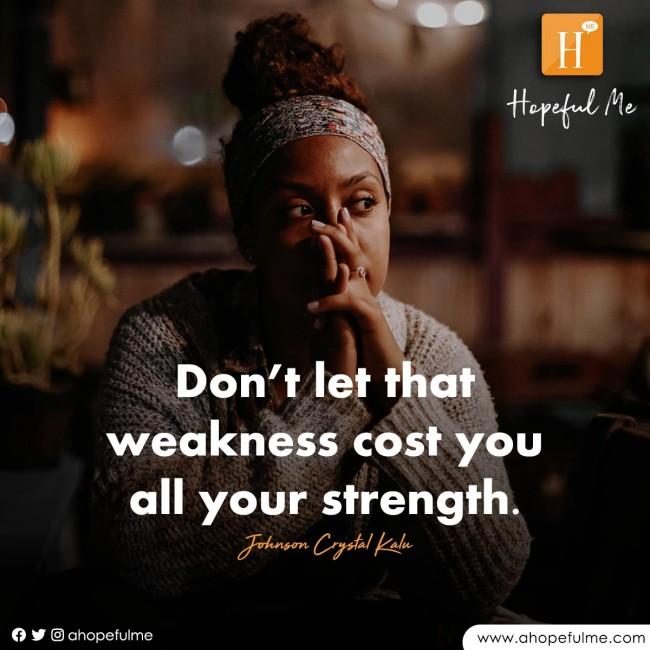 Weakness, strength