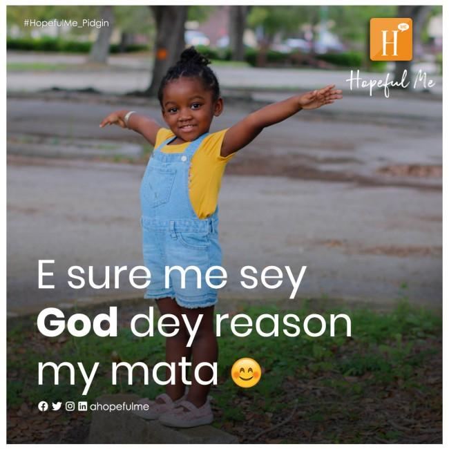 God dey reason my mata