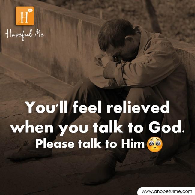 Please talk to God