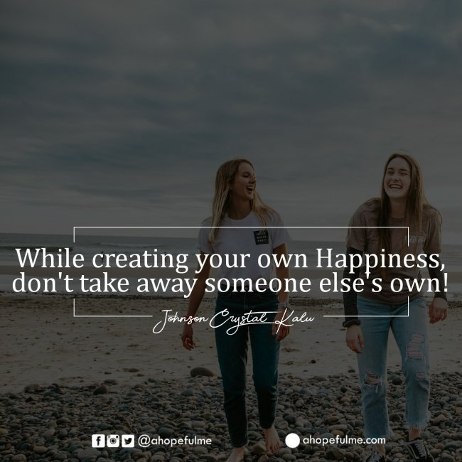 While Creating Happiness